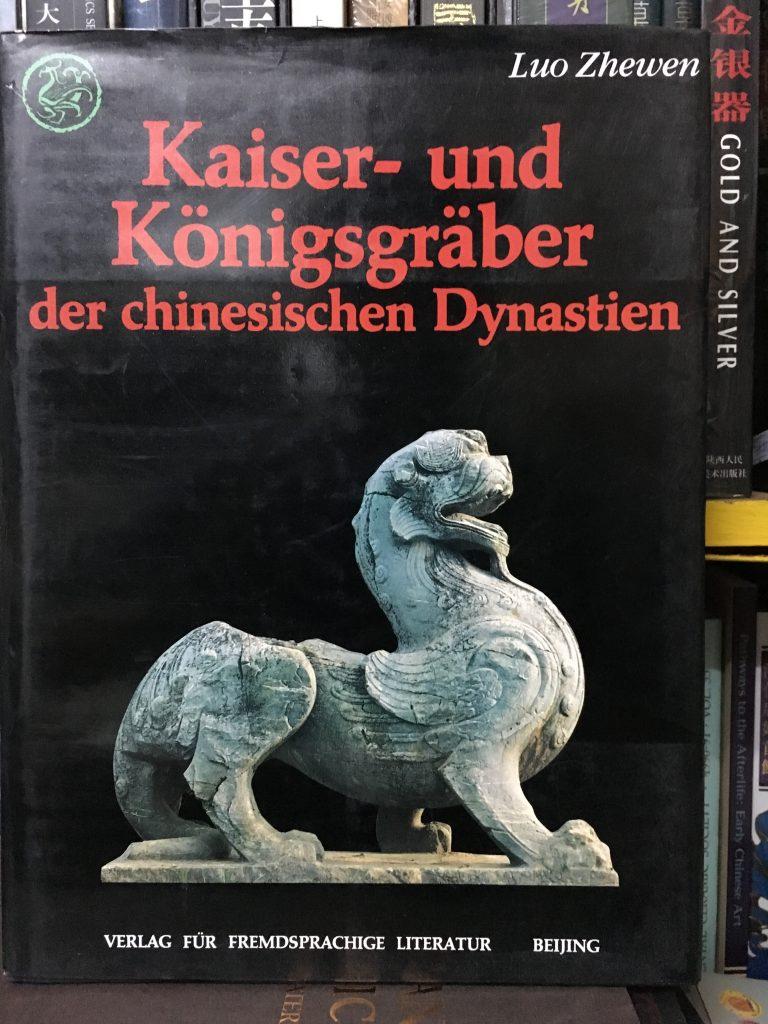 Kaiser und Konigsgraber der Chineseis chen Dynastien